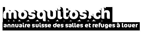 Mosquitos.ch - annuaire suisse des salles et refuges à louer